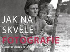 Val Williams: Jak na skvělé fotografie