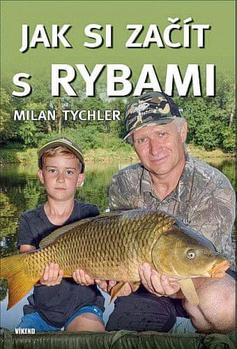 Milan Tychler: Jak si začít s rybami