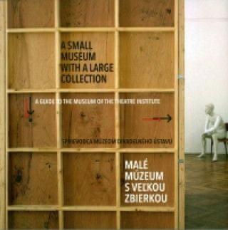 Sprievodca Múzeom Divadelného ústavu / A Guide to the Museum of the Theatre Institute