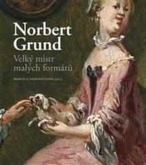 Norbert Grund. Velký mistr malých formátů