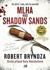 Robert Bryndza: Mlha nad Shadow Sands