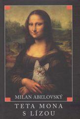 Abelovský Milan: Teta Mona s Lízou