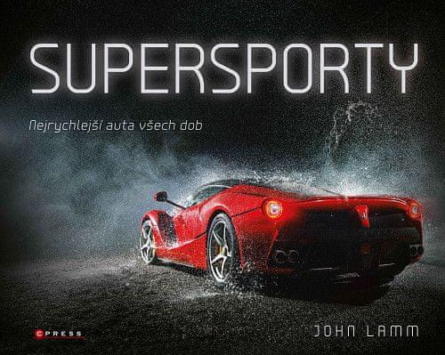 Supersporty - Nejrychlejší auta všech dob
