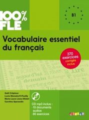 100% FLE Vocabulaire essentiel du français (B1)