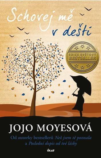 Moyesová Jojo: Schovej mě v dešti
