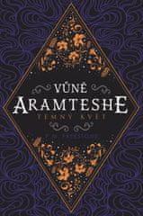 Freestone P. M.: Vůně Aramteshe 1 - Temný květ