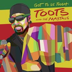 Toots & The Maytals: Got To Be Tough - LP
