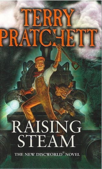 Pratchett Terry: Raising Steam (Discworld Novel 40)