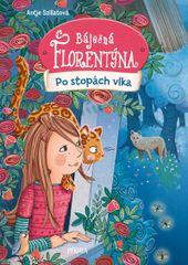 Szillatová Antje: Báječná Florentýna: Po stopách vlka