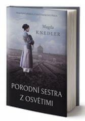 Magda Knedler: Porodní sestra z Osvětimi