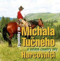 Harcovníci: Vzpomínky na Michala Tučného - CD