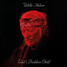 Nelson Willie: God's Problem Child - CD
