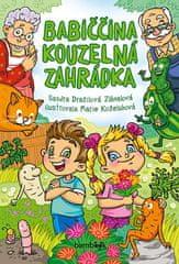 Dražilová Zlámalová Sandra: Babiččina kouzelná zahrádka