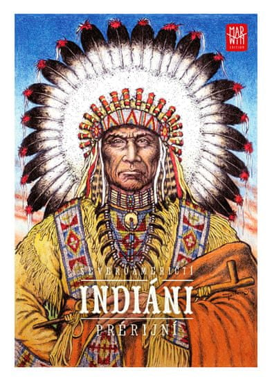 Marwin Edition Severoameričtí INDIÁNI prérijní