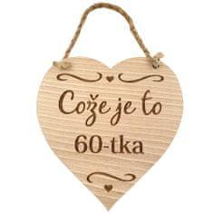 AMADEA Dřevěné srdce s textem Cože je to 60-tka, masivní dřevo, 16x15 cm