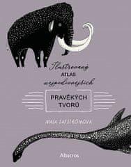 Maja Säfströmová: Ilustrovaný atlas nejpodivnějších pravěkých tvorů