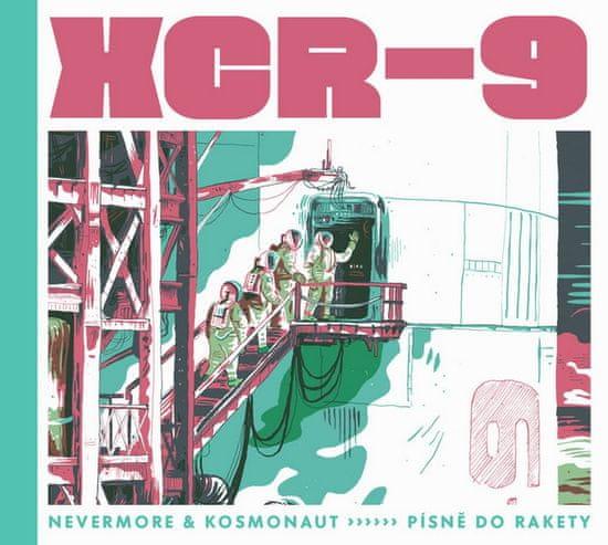 Nevermore & Kosmonaut: XCR-9 Písně do rakety - CD