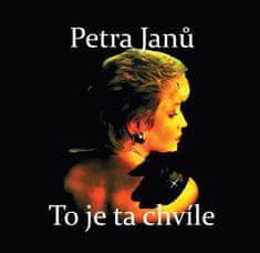 Janů Petra: To je ta chvíle + bonusy - CD