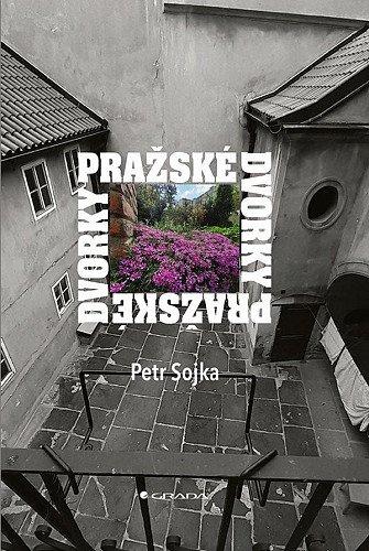 Petr Sojka: Pražské dvorky