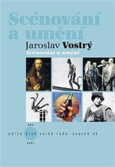 Jaroslav Vostrý: Scénování a umění