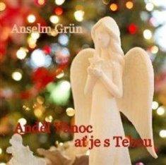 Grün Anselm: Anděl Vánoc ať je s tebou