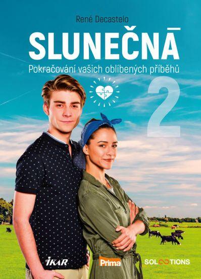 Decastelo René: Slunečná 2 - Pokračování vašich oblíbených příběhů