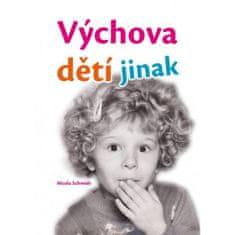 Schmidt Nicola: Výchova dětí jinak