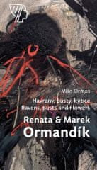 Ormos Mišo: Renata & Marek Ormandík – Havrany, busty, kytice