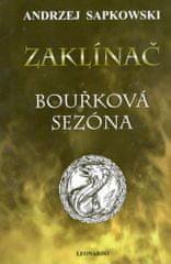 Andrzej Sapkowski: Zaklínač Bouřková sezóna
