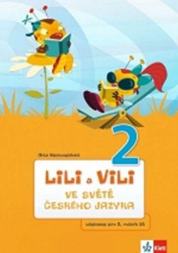 Dita Nastoupilová: Lili a Vili 2 ve světě českého jazyka - Učebnice pro 2. ročník ZŠ