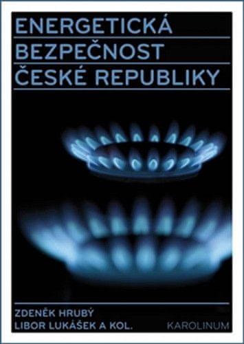 Zdeněk Hrubý: Energetická bezpečnost České republiky