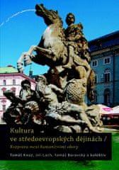 Tomáš Knoz: Kultura ve středoevropských dějinách - Rozprava mezi humanitními obory