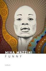 Miha Mazzini: Funny, mehka vezava