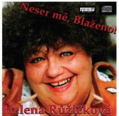 Helena Růžičková: Neser mě, Blaženo!