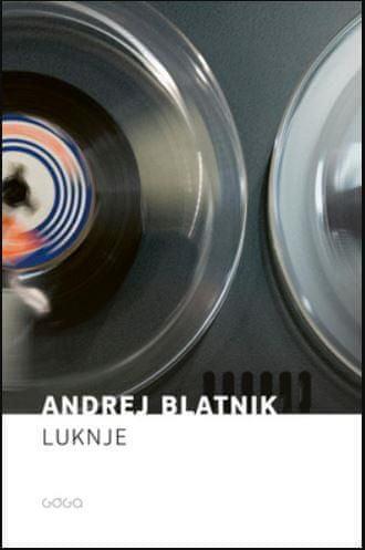 Andrej Blatnik: Luknje, trda vezava