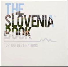 The Slovenia book - TOP 100 destinations, trda vezava