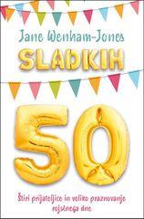 Jane Wenham-Jones: Sladkih petdeset, mehka vezava