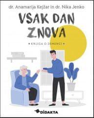 Dr. Anamarija Kejžar in dr. Nika Jenko: Vsak dan znova, trda vezava