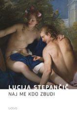 Lucija Stepančič: Naj me kdo zbudi, trda vezava