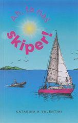 Katarina K. Valentini: Ah, ta naš skiper!, broširana vezava