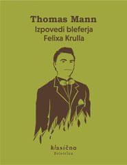 Thomas Mann: Izpovedi bleferja Felixa Krulla, trda vezava