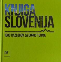 Knjiga Slovenija: 1000 razlogov za dopust doma, trda vezava