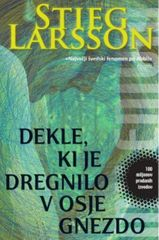 Stieg Larsson: Dekle, ki je dregnilo v osje gnezdo, trda vezava