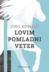 Ciril Kosmač: Lovim pomladni veter, trda vezava