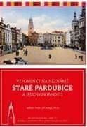 Jiří Kotyk: Vzpomínky na neznámé staré Pardubice a jejich osobnosti