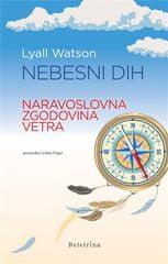 Lyall Watson: Nebesni dih: Naravnoslovna zgodovina vetra, trda vezava