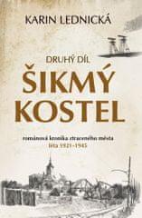 Karin Lednická: Šikmý kostel 2 - románová kronika ztraceného města, léta 1921–1945