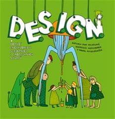 Design - Domácí encyklopedie seriózních i groteskních návrhů
