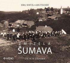 Kintzl Emil ,Fischer Jan: Zmizelá Šumava - MP3-CD