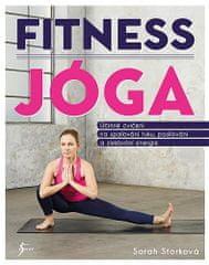 Sarah Storková: Fitness jóga - Účinné svičení na spalování tuků, posilování a získávání energie